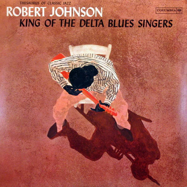 king-of-the-delta-blues-singers-by-robert-johnson
